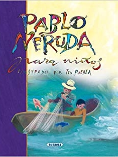 Pablo Neruda for Kids  Poetry by Pablo Neruda   Collection of poetry by the famous Chilean poet
