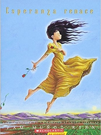Esperanza Rising  By: Pam Muñoz Ryan   A young Mexican girl faces huge life changes
