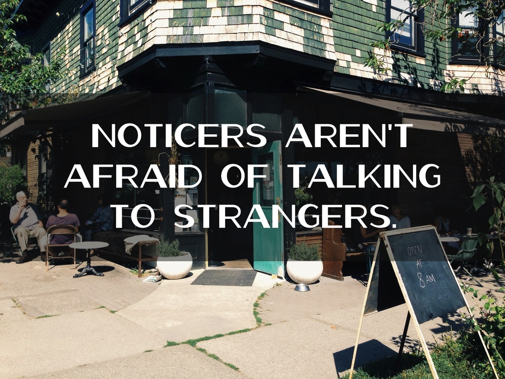 noticers talk to strangers nadinewouldsay