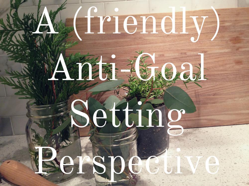 Anti Goals Perspective via nadinewouldsay