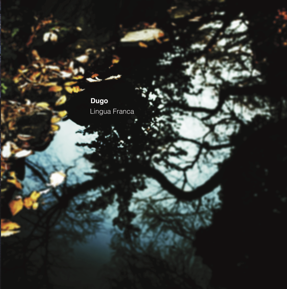 Lingua Franca by Dugo CD: $10 / LP: $25