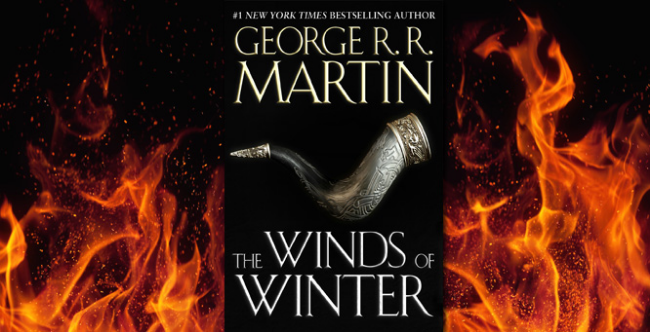 The Winds of Winter is coming... eventually...