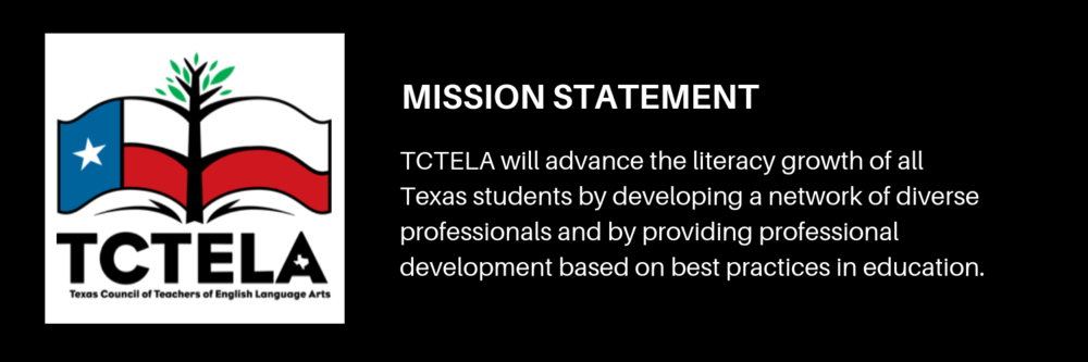 TCTELA will advance the literacy growth of all Texas students by developing a network of diverse professionals and by providing professional development based on best practices in education. (3).png