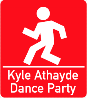 Kyle Athayde Dance Party :             Album Here.  2017