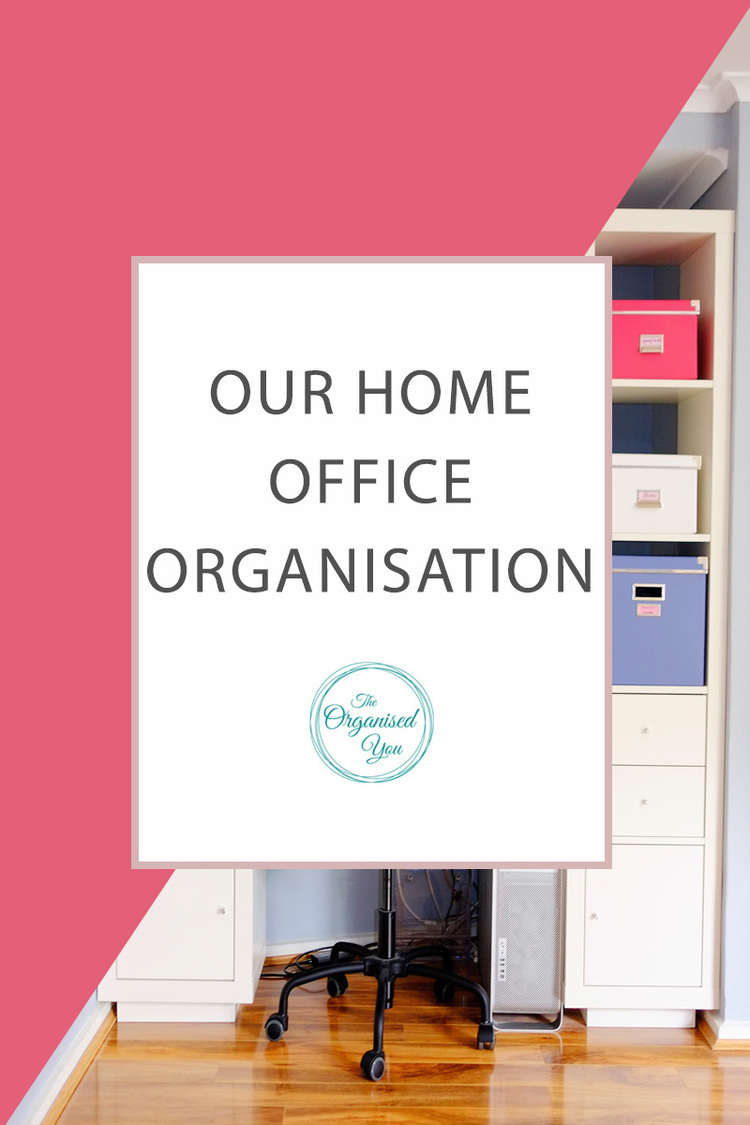 Our home office organisation-Blog | Home Organisation-The Organised You