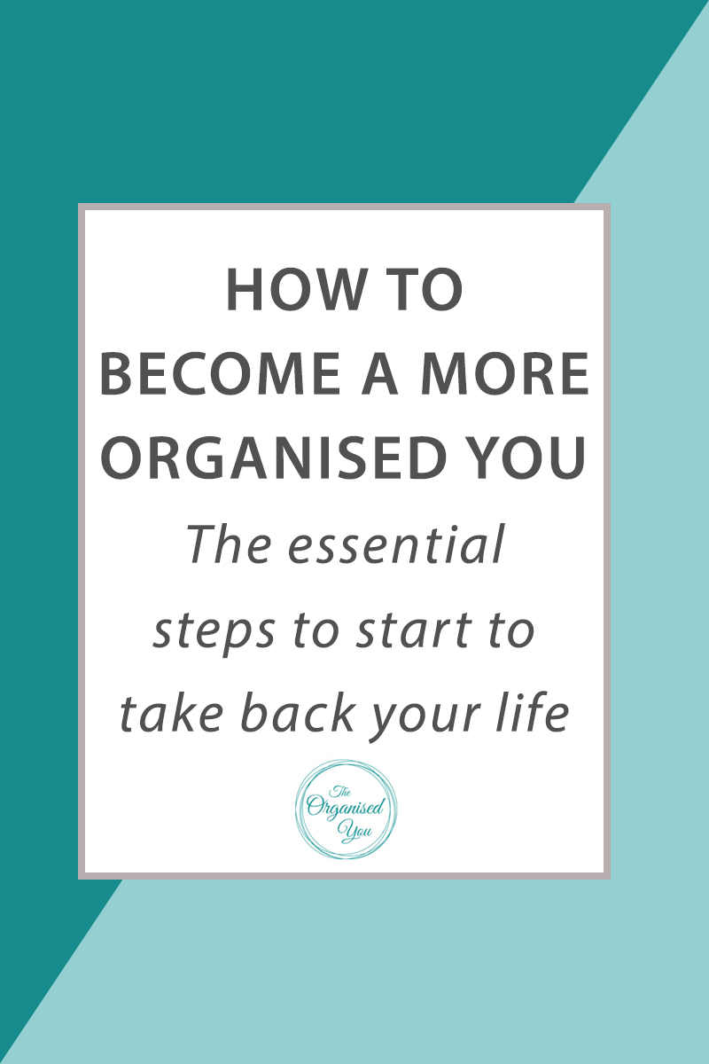 How to Become a More Organised You: The Essential Steps to Start to Take Back Your Life - do you want to become more organised in your life? There are so many benefits to being organised, and all it takes is deciding to make the change and being pro-active. This step-by-step guide shows you exactly how to start the decluttering process and be on your way to a more Organised You! Click through to read the full guide