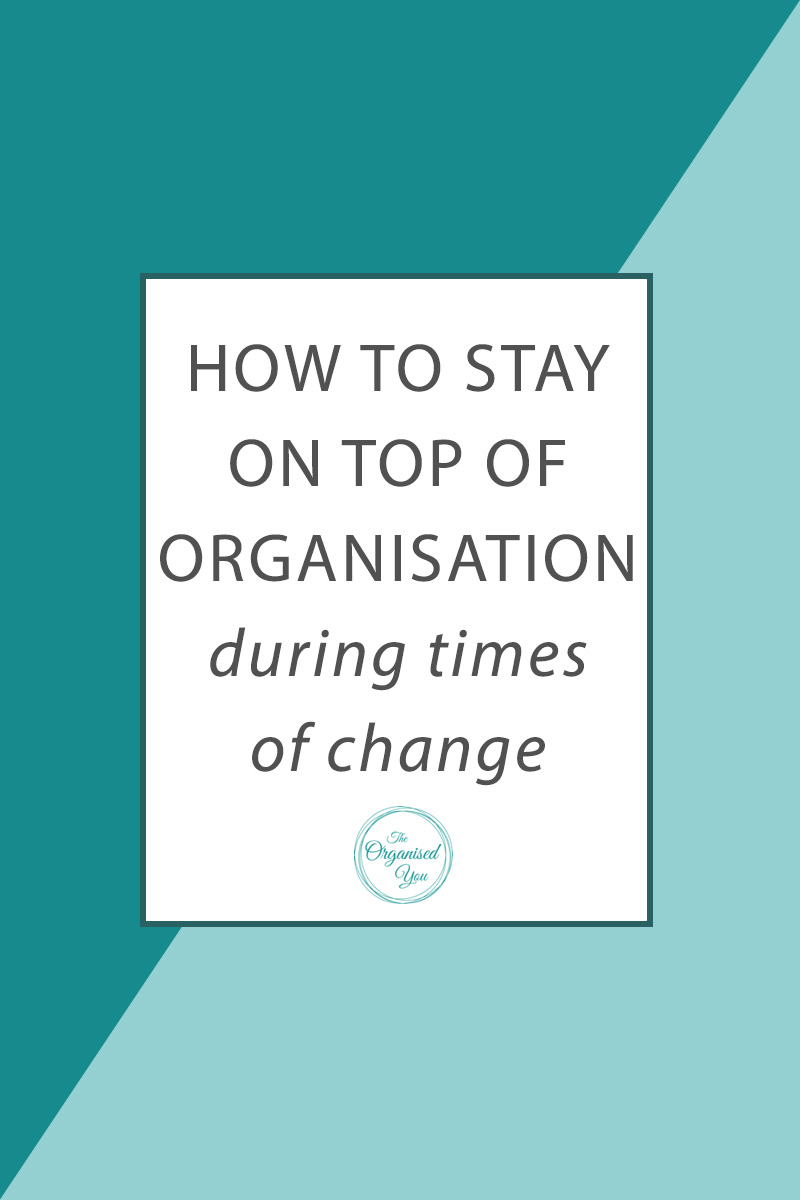 How to stay on top of organisation during times of change - changes to your normal routine and day-to-day life can really throw a curveball at how you approach your day and organise your family and your life. These simple strategies will help you stay on top of your organisation during big life changes, such as getting married, divorced, having children, renovating, illness.. Click through for the full list of ideas!