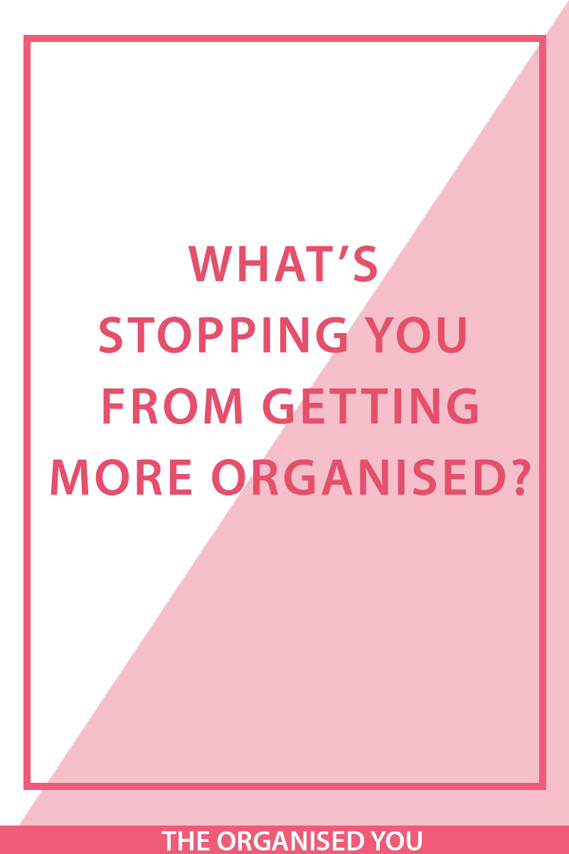 What's stopping you from getting more organised - many struggles, excuses and concerns that come from not knowing how to organise can be grouped into common themes of time, fear/feeling overwhelmed, lack of knowledge, procrastination, perfectionism. Which excuse can you relate to? In this post, I'm going through strategies for overcoming your organising struggles and excuses. Click through to read or pin for later!