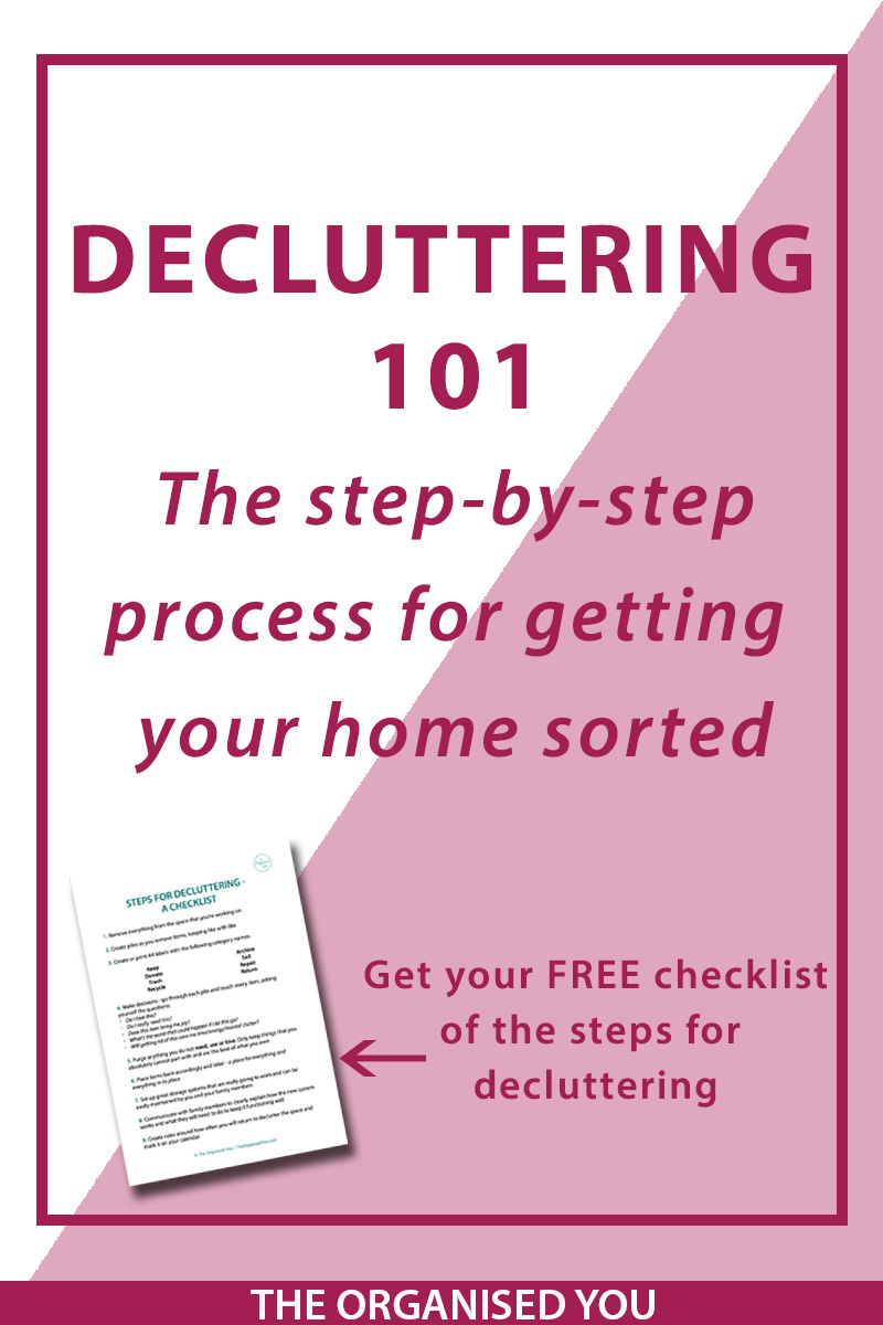 Decluttering 101 - The step-by-step process for getting your home sorted -Nearly every decluttering session and home organising project you undertake will involve aiming to achieve a decluttered space, with increased storage, ease of accessibility and systems that can be easily maintained. In this post I'm going step-by-step through the process involved in effectively decluttering any space of your home. Click through to see how you could tackle the spaces in your own home to achieve a more clutter-free and calm space and get your free decluttering checklist!