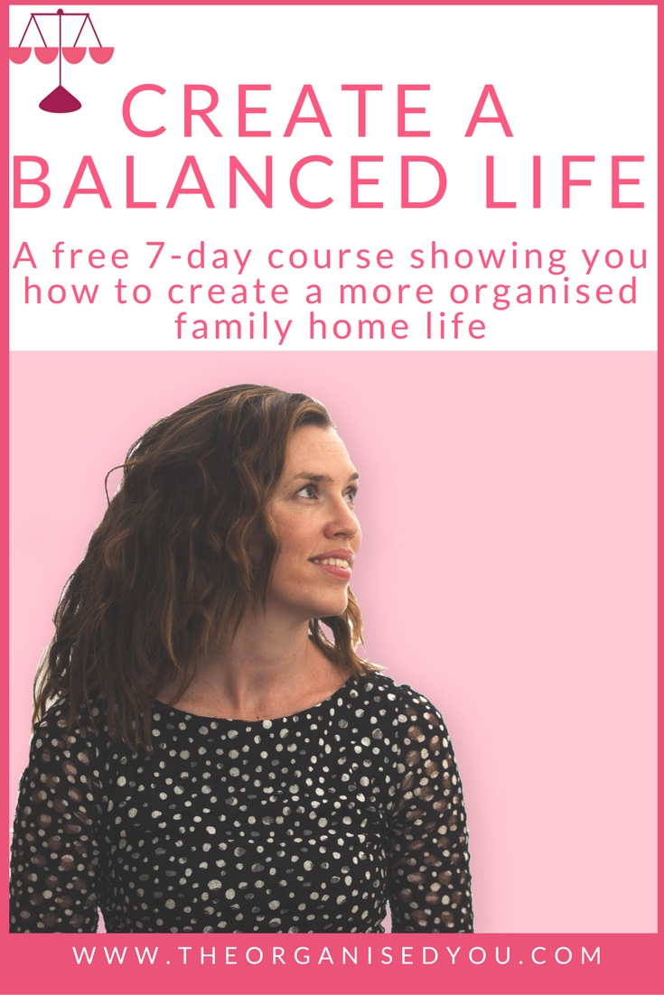 Create A Balanced Life - want to create a more calm and balanced life? Get my FREE 7-day course and learn the essential skills for turning your life around by getting more organised