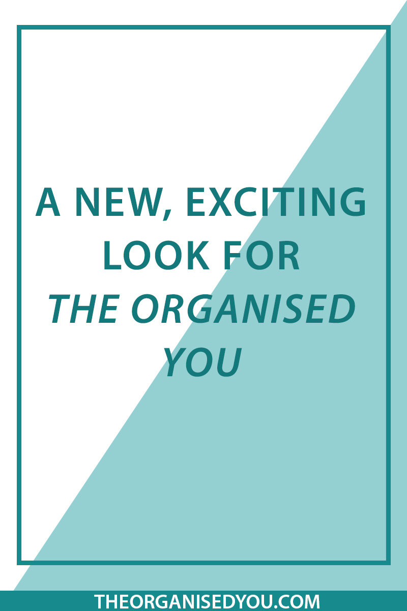 A New, Exciting Look for The Organised You -  this post highlights all the new and exciting changes I've made to The Organised You website to create a better user experience and help you find as much information as possible for how to create a more calm and balanced family home life through organisation. Click through to see all the new changes!