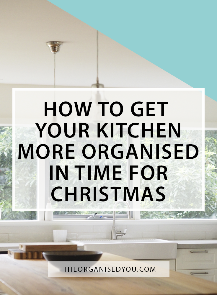 How to Get Your Kitchen More Organised In Time For Christmas - learn 5 simple strategies for getting your kitchen organised to reduce stress and anxiety on Christmas Day, so you can actually enjoy the festivities!