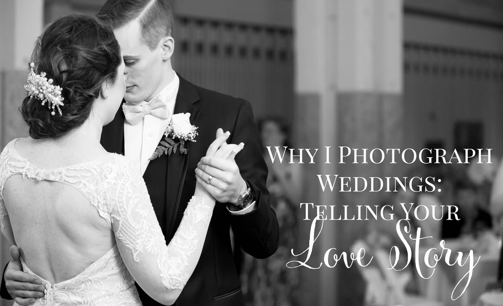 why i photograph weddings telling your love story caitlin gerres