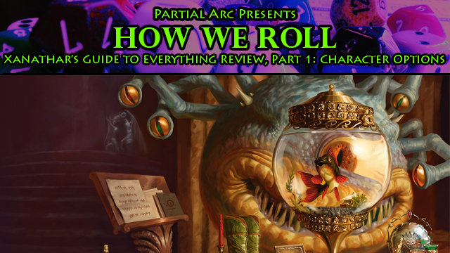 How We Roll #127 – Xanathar's Guide to Everything Review, Part 1