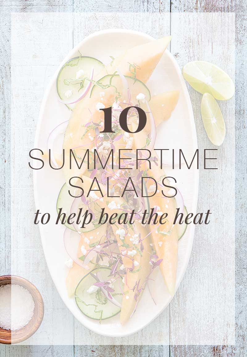 10 Summertime Salads to help beat the heat