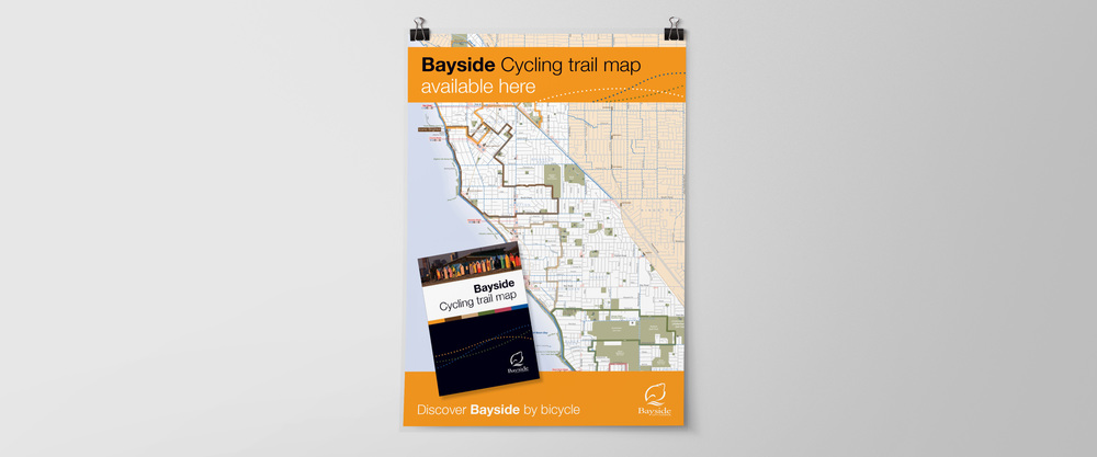 Bayside City Council saw an opportunity to promote the local area by outlining six bicycle tracks to explore, providing information about places, attractions and facilities useful to recreational cyclists.  Working alongside cartographer, Martin von Wyss from vW Maps, we designed the inside and cover of the Bayside Cycling trail map. Drop screens, flyers and web banners were also created for the promotion.