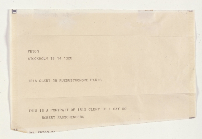 Robert Rauschenberg,  This Is a Portrait of Iris Clert If I Say So , 1961, Telegram with envelope, 44.5 x 34.6, Collection Ahrenberg, Vevey, Switzerland. Photo: Courtesy Robert Rauschenberg Foundation.  https://www.rauschenbergfoundation.org/art/artwork/portrait-iris-clert-if-i-say-so