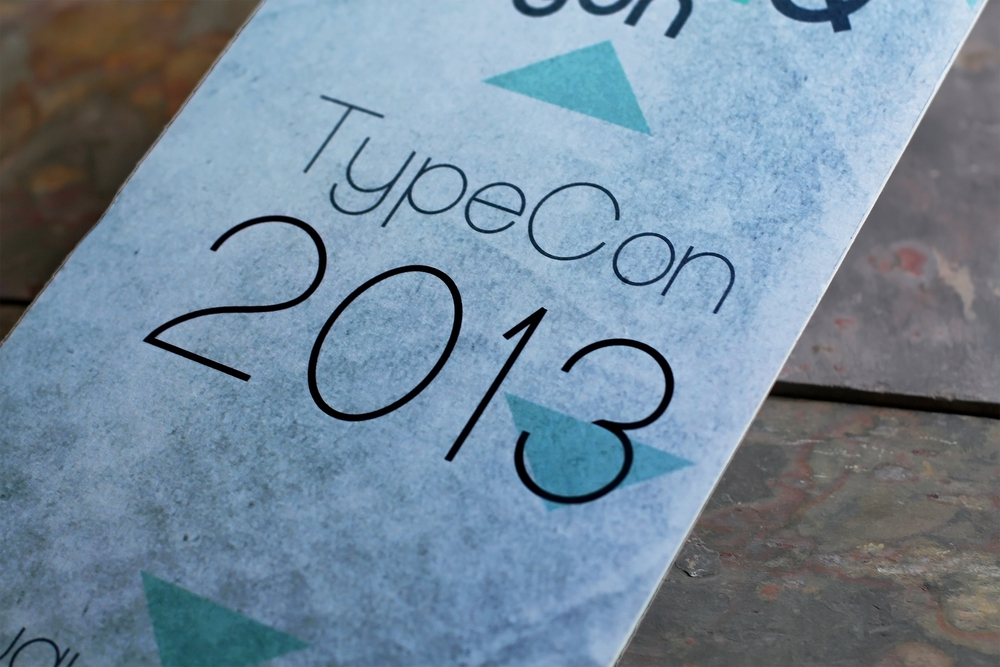 TypeCon 2013 Convention Poster *For School Use Only *Photographs of piece by: Alexander Suder