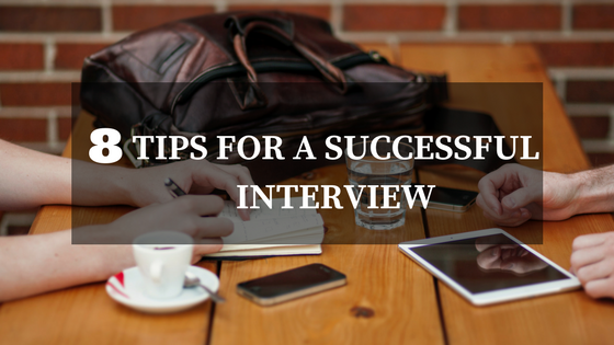8 Tips for a Successful Interview