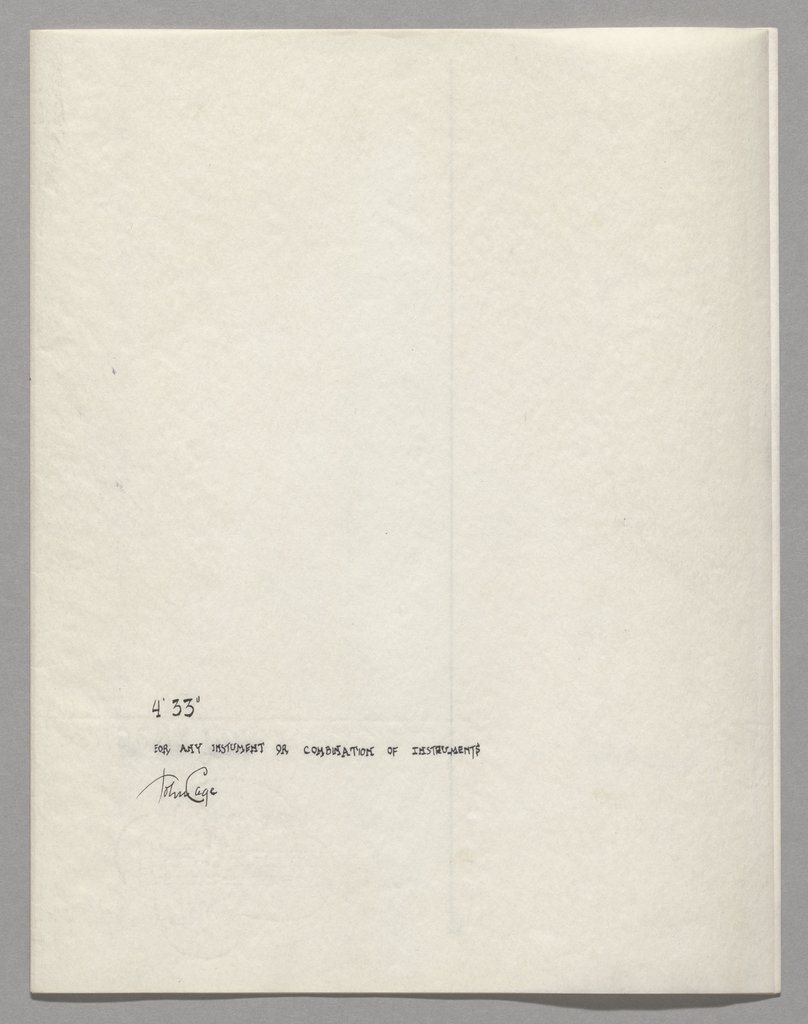"John Cage. 4'33"" (In Proportional Notation). 1952/53. Ink on paper, each page: 11 x 8 1/2"" (27.9 x 21.6 cm). The Museum of Modern Art, New York. Acquired through the generosity of Henry Kravis in honor of Marie-Josée Kravis, 2012. © 2013 John Cage Trust"
