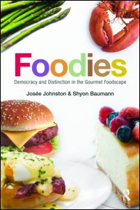 Josee Johnston and Shyon Baumann'sFoodies: Democracy and Distinction in the Gourmet Foodscape(2010) is a sociological study that navigates the many contradictions and theories of foodie-ism as a form of counterculture.