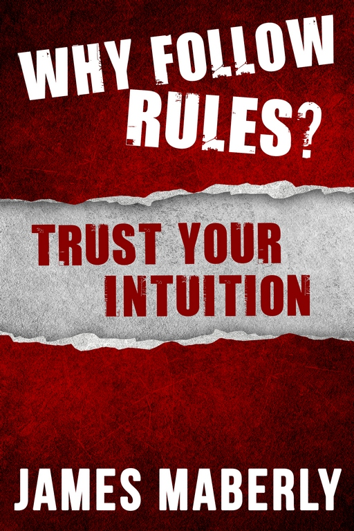 Why follow rules, trust your intuition