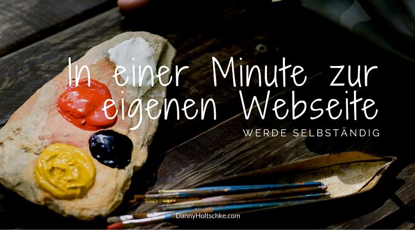 Werde selbständig In einer Minute zur eigenen Webseite.jpg