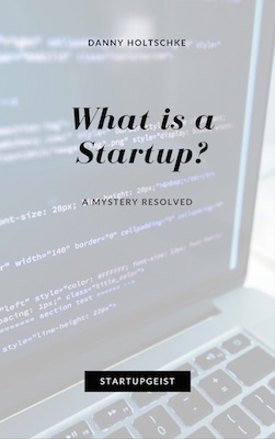 Startup Mystery: What Is A Startup? - Ebook Series Discover Your Startupgeist