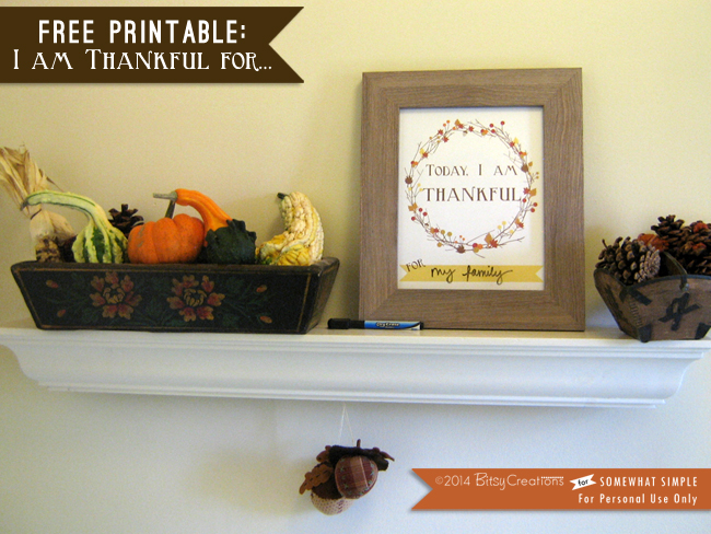 Photo Courtesy of : http://www.somewhatsimple.com/free-printable-today-thankful/