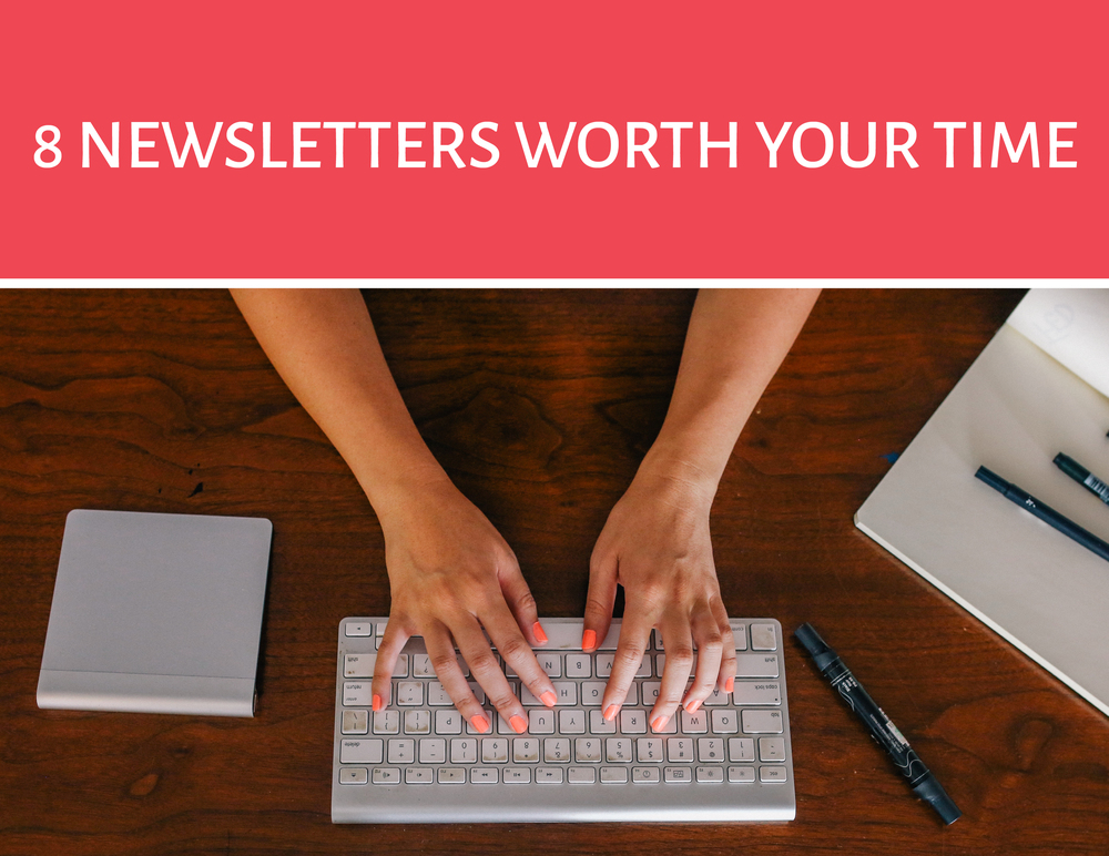 8 Newsletters Worth Your Time Subscribing To | Leia Bryn