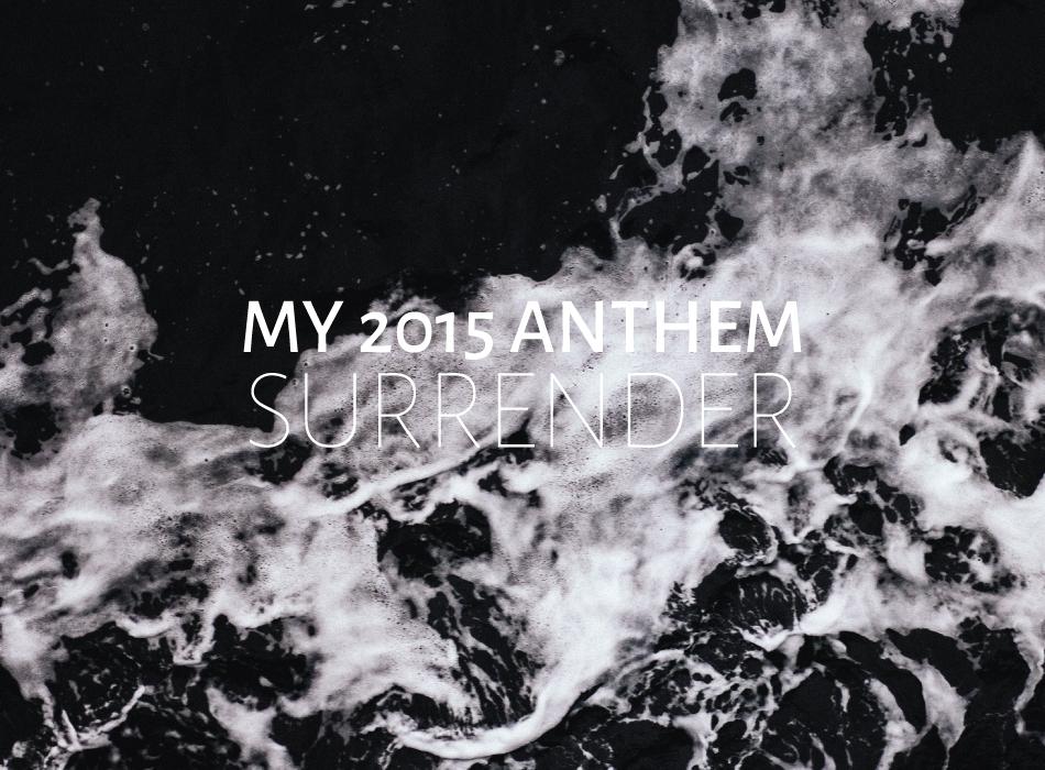 My 2015 Anthem | Leia Bryn