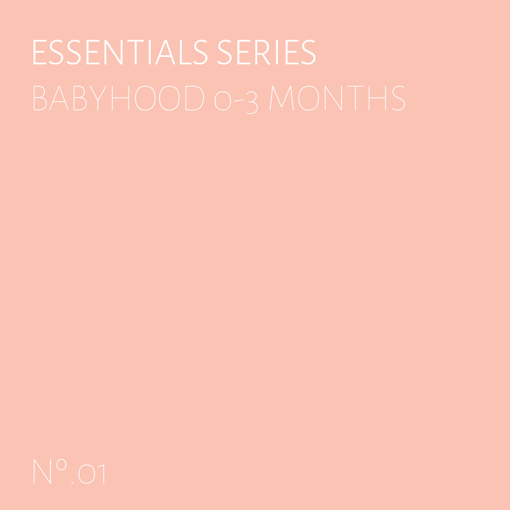Essentials Series | Babyhood 0-3 Months (leiabryn.com)