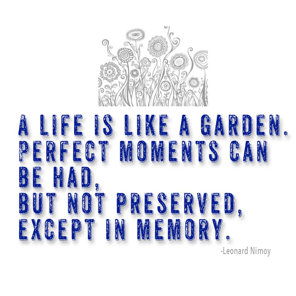 A life is like a garden.jpg