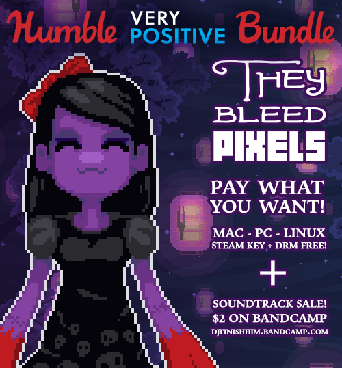 They Bleed Pixels in the Humble Very Positive Bundle! — Spooky Squid