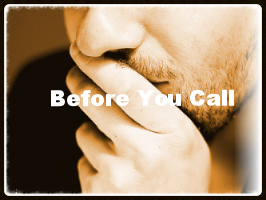 BEFORE YOU CALL