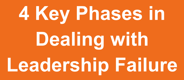 4 Key Phases in Dealing With Leadership Failure (Infographic)
