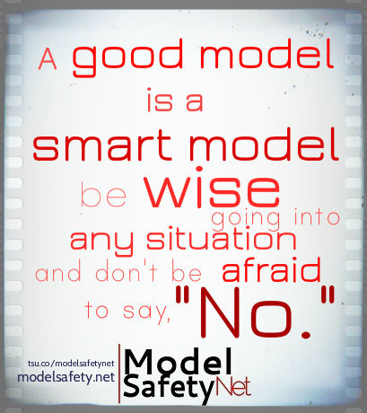 "A good model is a smart model;           Be wise going into any situation           and don't be afraid to say, ""no."""