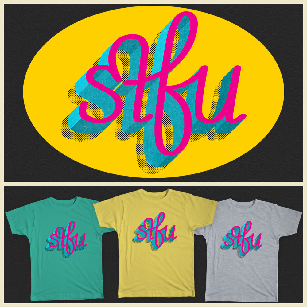 """STFU"" available on Redbubble"