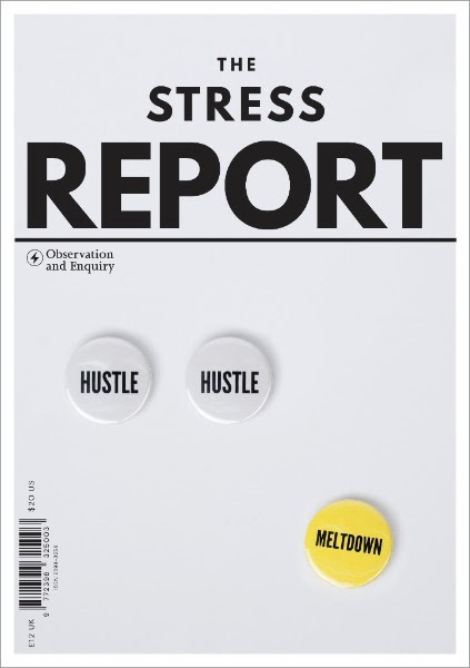 This is the 134-page report that has helped inform us for Do Stress. £12. Out now.