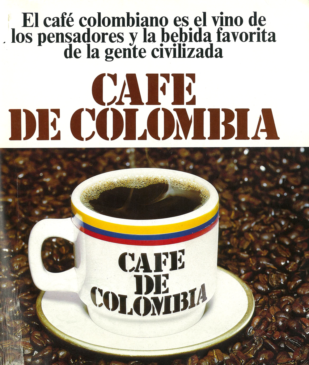 "Translation: ""Colombian coffee, the wine of thinkers, the favorite beverage among civilized people."" The cup in shown in this picture is a larger serving by Colombian standards."
