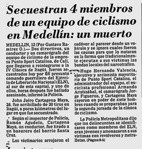 "News story from El Tiempo the day after the kidnapping. ""4 members of cycling team kidnapped near Medellin: one dead"""