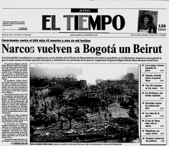 "Front page of Bogotá's El Tiempo newspaper the day after the attack. Note the unusual tone of the headline, which reads ""Narco-terrorists turn Bogotá into Beirut"""