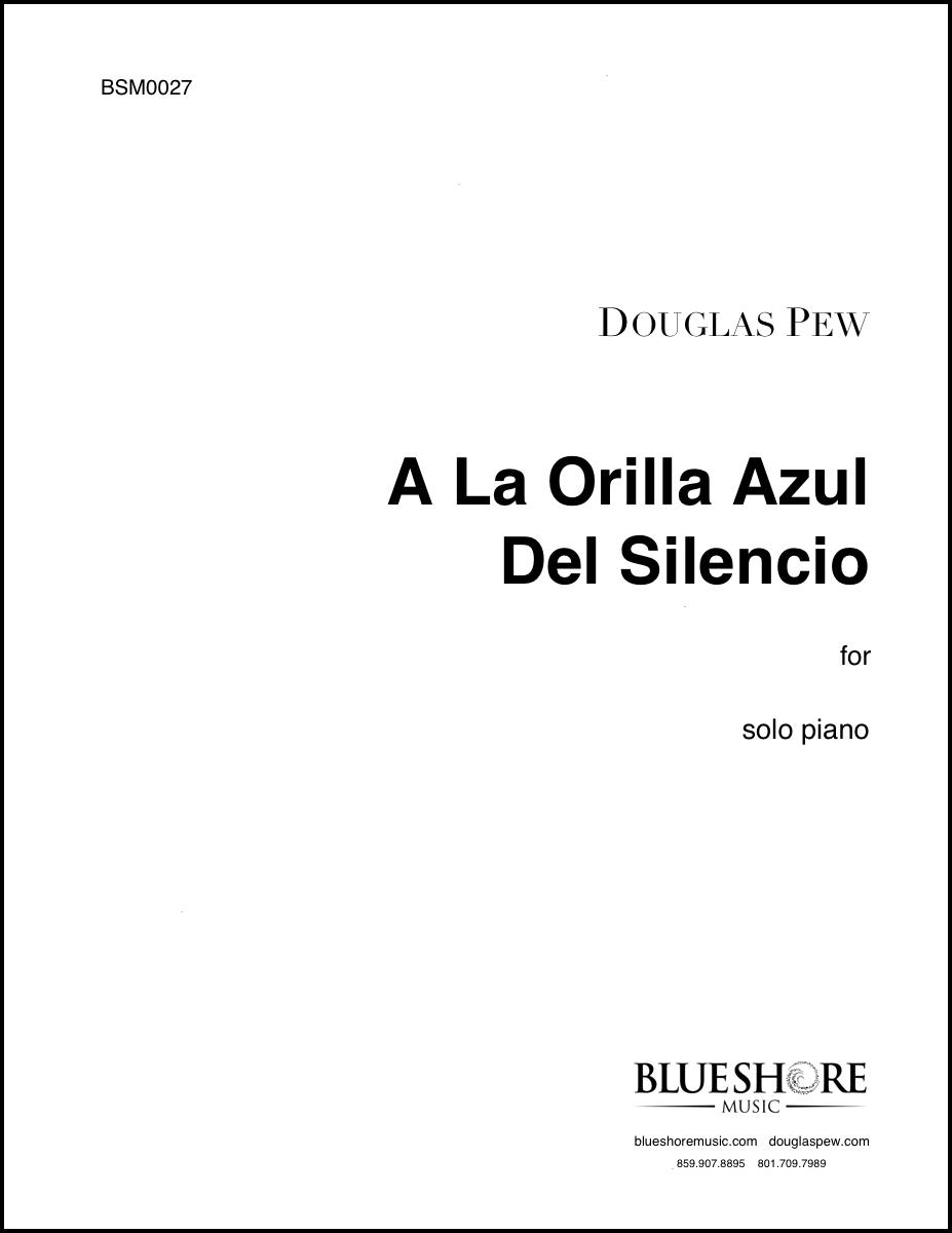 A La Orilla Azul Del Silencio , for Solo Piano