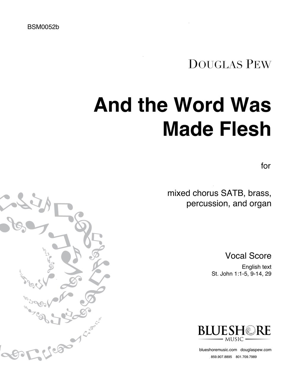 And the Word Was Made Flesh  , SATB, Brass, Percussion, and Organ