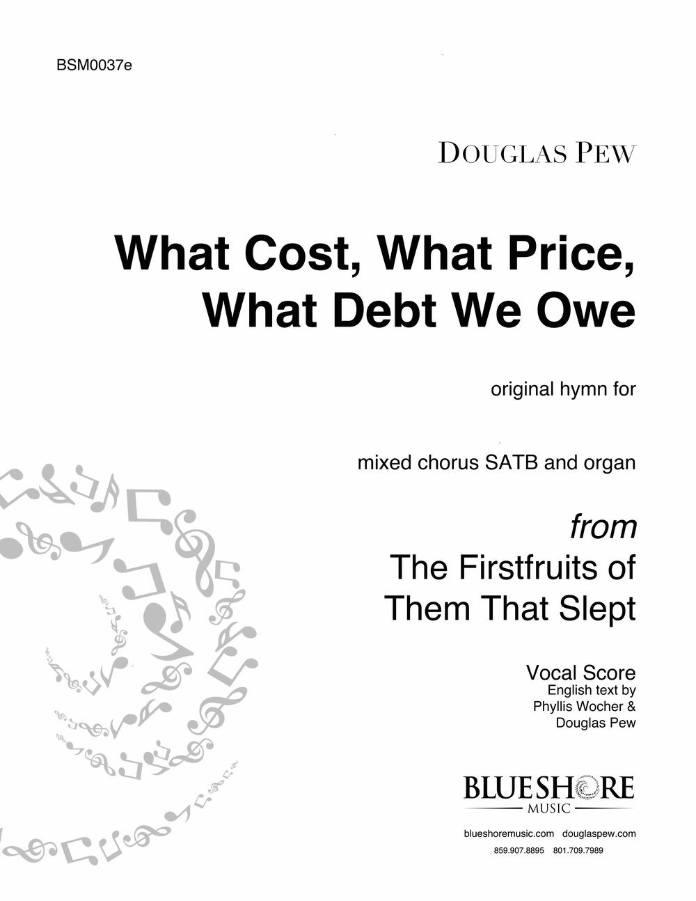 What Cost, What Price, What Debt We Owe A Hymn for SATB and organ. Text by Phyllis Wocher.