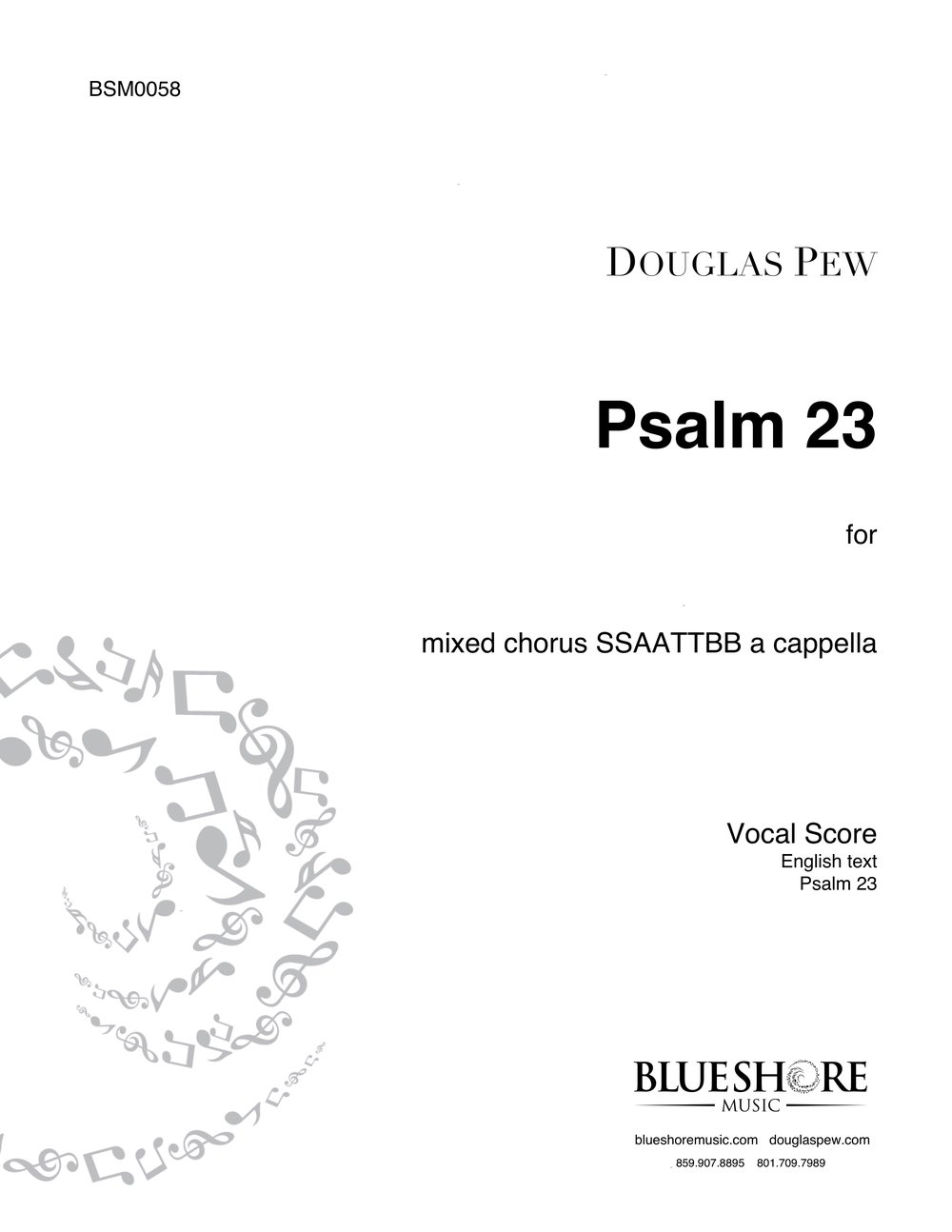 Psalm 23 A Motet for SSAATTBB a cappella.