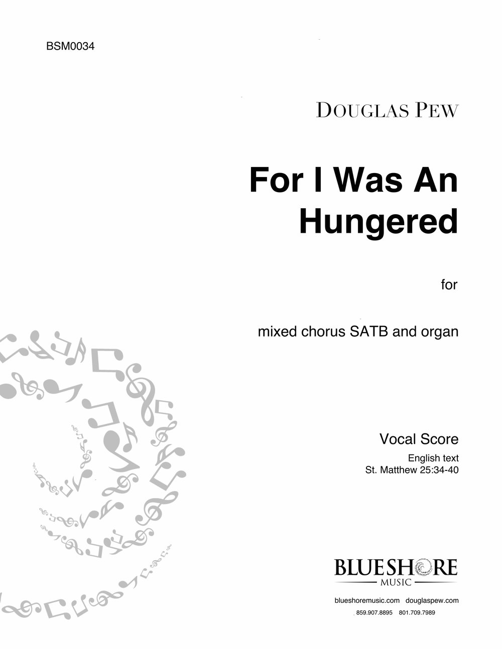 For I Was An Hungered An Anthem for SATB and Organ. Text from St. Matthew 24:34-40, KJV.