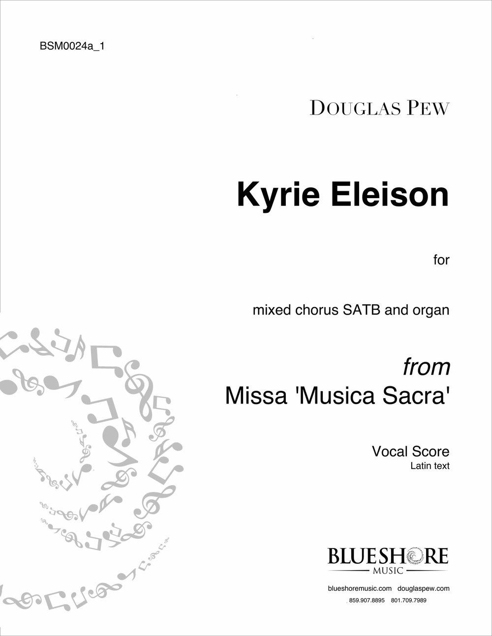 Kyrie Eleison , for SATB and Organ, or Double Choir a cappella