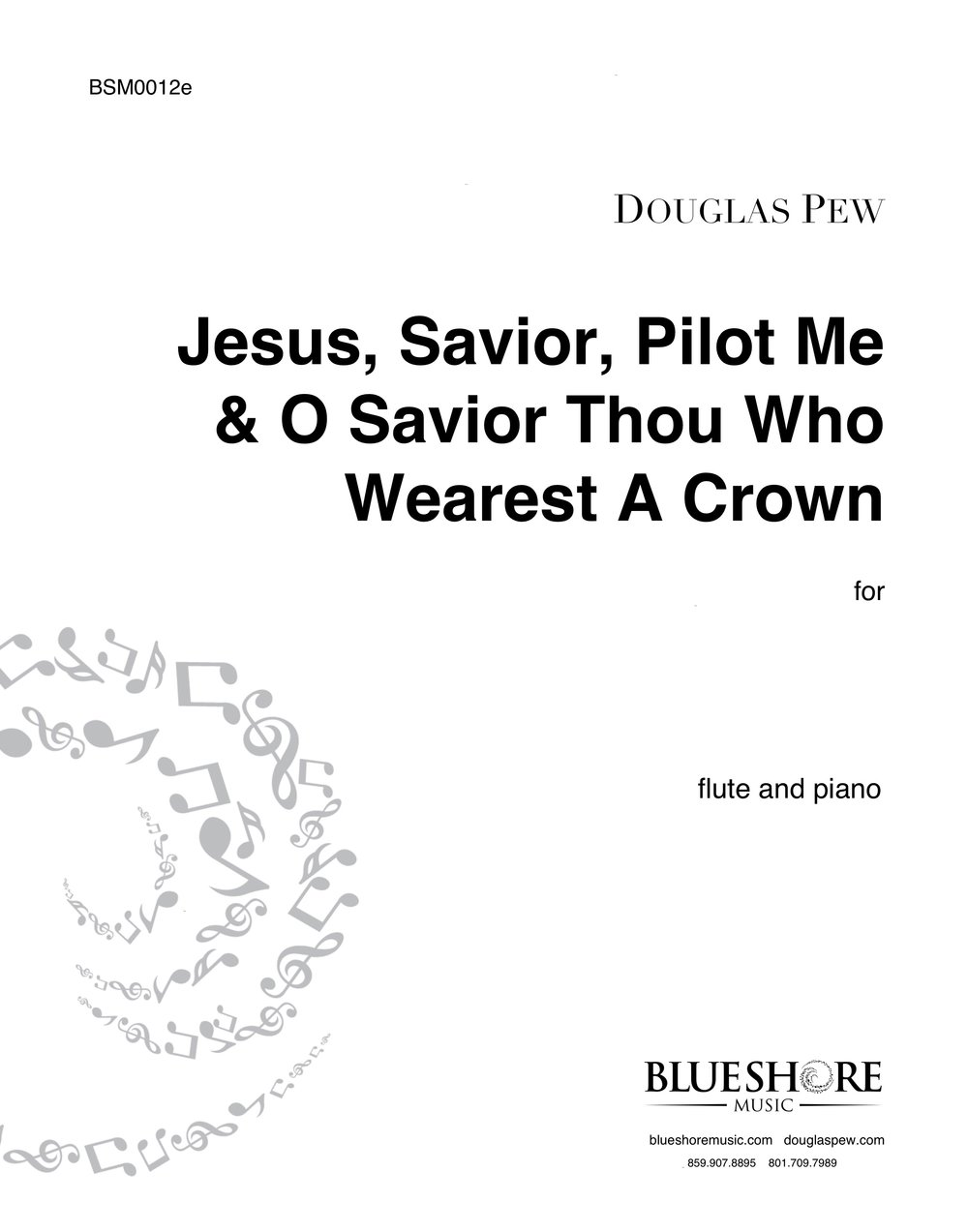 Jesus, Savior, Pilot Me and O Savior, Thou Who Wearest A Crown - for Solo Woodwind Instrument and Piano
