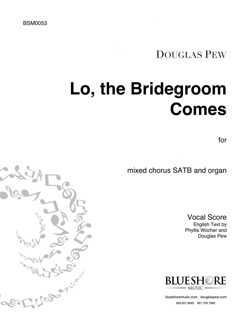 Lo, the Bridegroom Comes    SATB (or congregation) and Organ